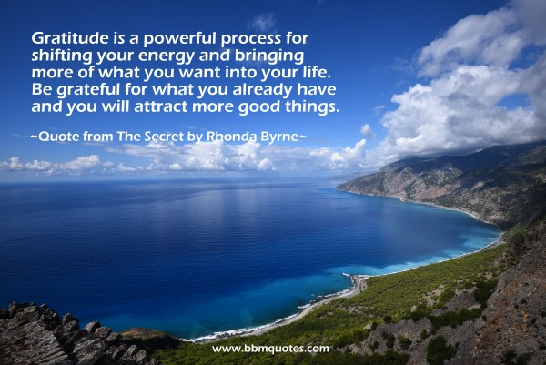 Wonderful Quote From The Secret By Rhonda Byrne | Gratitude Is A Powerful Process For  Shifting Your
