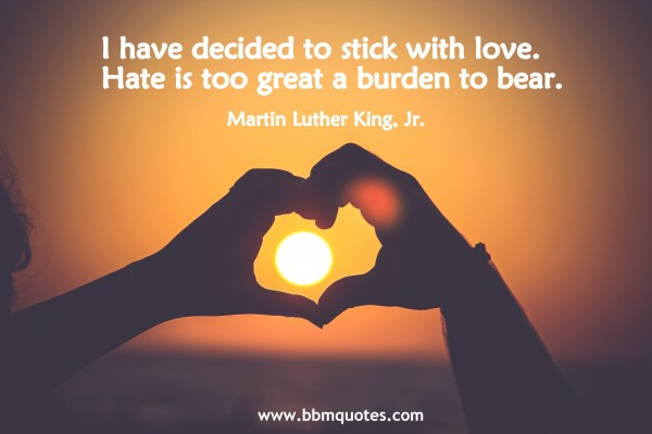 Martin Luther King Jr Stick With Love Not Hate Bbm Quotes