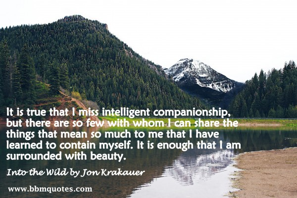 Quote from Into The Wild by Jon Krakauer | I Am Surrounded ...
